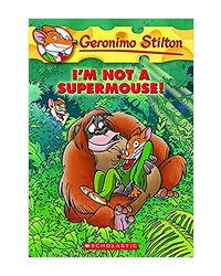 Geronimo Stilton: # 43 Im Not A Supermouse