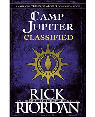 Camp Jupiter Classified: A Probatio S Journal (The Trials Of Apollo)