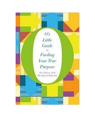 O s Guide To Finding Your True Purpose (O s Little Books/Guides)