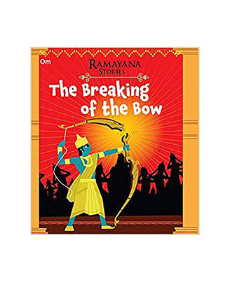 The Breaking Of The Bow: Ramayana Stories