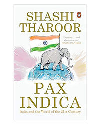 Pax Indica: India And The World Of The Twenty- First Century