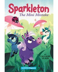 Sparkleton# 3: The Mini Mistake