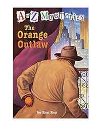 The Orange Outlaw (A To Z Mysteries# 15)