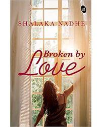 Broken By Love