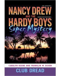 Club Dread (Volume 3) (Nancy Drew/Hardy Boys)