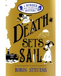 Death Sets Sail: Murder Most Unladylike Mystery (Book 9)