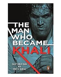 The Man Who Became Khali