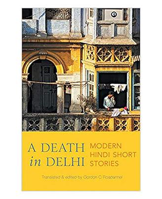 A Death In Delhi: Modern Hindi Short Stories