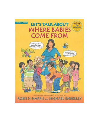 Let s Talk About Where Babies Come From: A Book About Eggs, Sperm, Birth, Babies, And Families