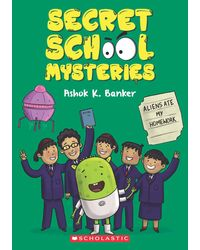 Secret School Mysteries# 2: Aliens Ate My Homework