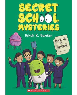 Secret School Mysteries# 2: Aliens Ate My Homework