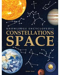 Space- Constellations: Knowledge Encyclopedia For Children