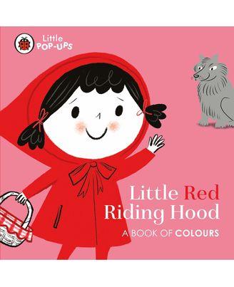 Little Pop- Ups: Little Red Riding Hood (A Book of Colour)
