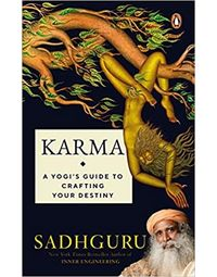 Karma- A Yogi Guide To Crafting Your Destiny
