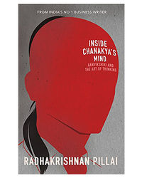 Inside Chanakya's Mind