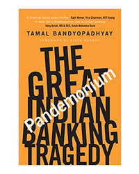 Pandemonium: The Great Indian Banking Tragedy