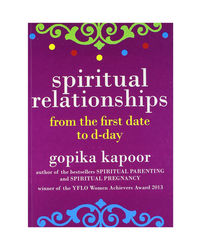 Spiritual Relationships: From The First Date To D- Day