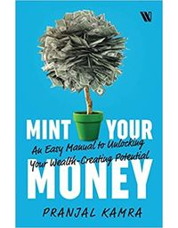 Mint Your Money: An Easy Manual to Unlock Your Wealth- Creating Potential