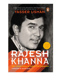 Rajesh Khanna: The Untold Story Of India's First Superstar