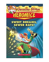 Geronimo Stilton- Heromice# 10 Sweet Dreams, Sewer Rats!