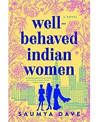 Well- Behaved Indian Women