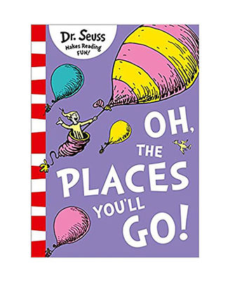 Oh, The Places You Ll Go