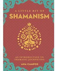 A Little Bit Of Shamanism