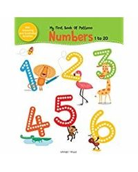 My First Book of Patterns Numbers 1 to 20: Write and Practice Patterns and Numbers 1 to 20