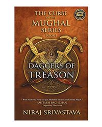 Daggers Of Treason: The Curse Of Mughal Series- Vol. 1