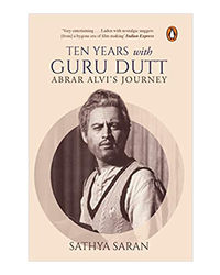 Ten Years With Guru Dutt: Abrar Alvi's Journey