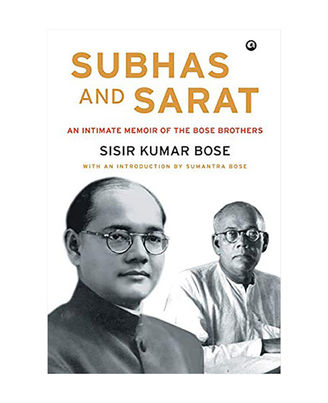 Subhas And Sarat: An Intimate Memoir Of The Bose Brothers