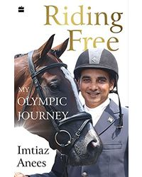 Riding Free: My Olympic Journey
