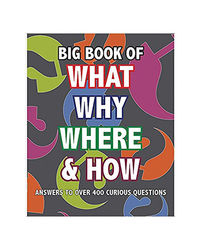 Big Book Of What, Why, Where & How