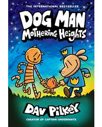 Dog Man# 10: Mothering Heights