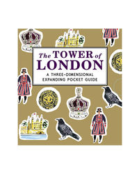 The Tower Of London: A Three- Dimensional Expanding Pocket Guide