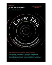 Know This: Today's Most Interesting And Important Scientific Ideas, Discoveries And Developments (Edge Question Series)