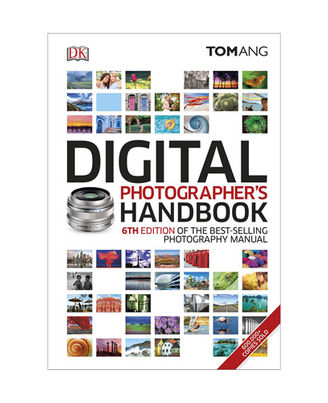 Digital Photographer s Handbook: 6th Edition Of The Best- Selling Photography Manual