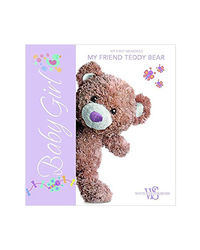 Baby Girl: My First Memories: My Friend Teddy Bear
