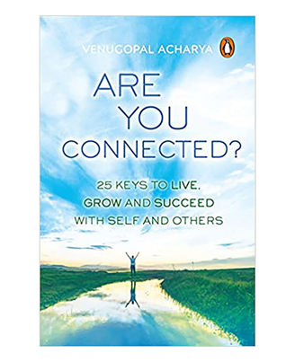 Are You Connected? : 25 Keys To Live, Grow And Succeed With Self And Others