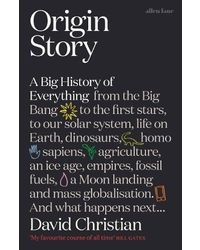 Origin Story: A Big History Of Everything
