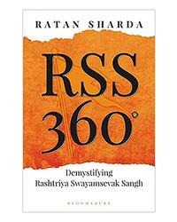Rss 360: Demystifying Rashtriya Swayamsevak Sangh