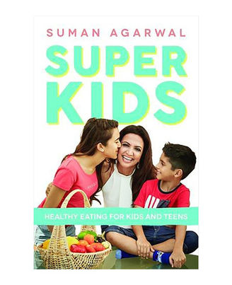 Super Kids: Healthy Eating For Kids And Teens