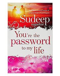You'Re The Password To My Life