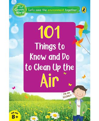 101 Things To Know And Do: Let s Clean Up The Air