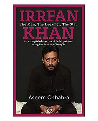 Irrfan Khan: The Man, The Dreamer, The Star