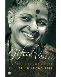 Of Gifted Voice: The Life and Art of M. S. Subbulakshmi