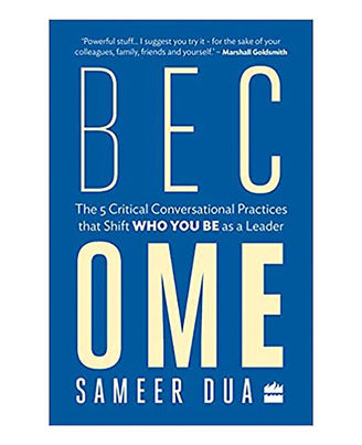 Become: The 5 Critical Conversational Practices That Shift  Who You Be  As A Leader