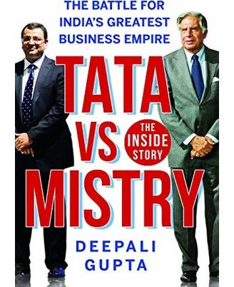 Tata Vs Mistry: The Battle For India s Greatest Business Empire