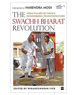 The Swachh Bharat Revolution: Four Pillars Of India s Behavioural Transformation