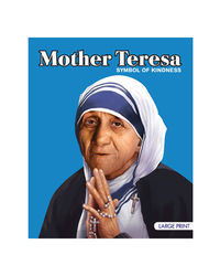Mother Teresa Symbol Of Kindness: Large Print